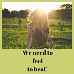we-need-to-feel-to-heal